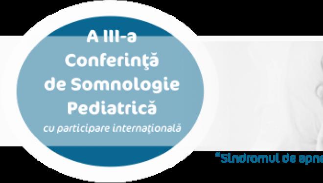 """A III-a Conferinţă de Somnologie Pediatrică, cu participare internaţională, """"Pediatric Obstructive-sleep-apnea: a syndrome too often ignored"""" isi deschide portile in data de 3 iunie 2016"""