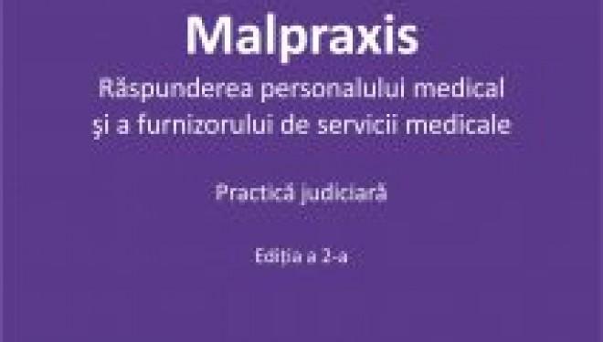 Malpraxis. Răspunderea personalului medical și a furnizorului de servicii medicale. Ed. 2 | Roxana Maria Calin