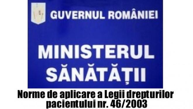 În vigoare de la 15.12.2016. MINISTERUL SĂNĂTĂŢII : Norme de aplicare a Legii drepturilor pacientului nr. 46/2003
