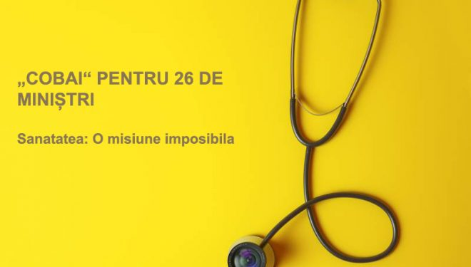 """""""COBAI"""" PENTRU 26 DE MINIȘTRI. Sănătatea, misiune imposibilă"""